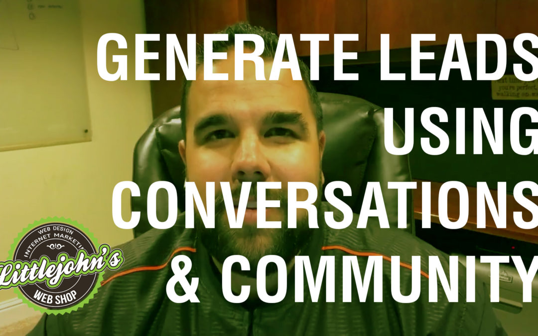 [VIDEO] Generate Leads Using Conversations And Community